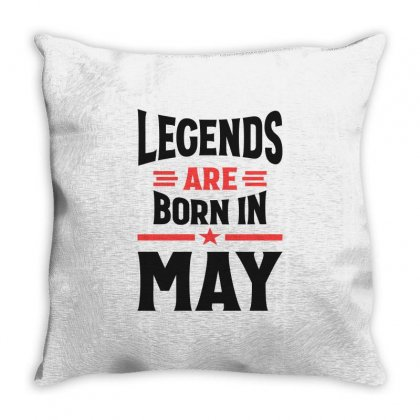 Legends Are Born In May Throw Pillow Designed By Cidolopez
