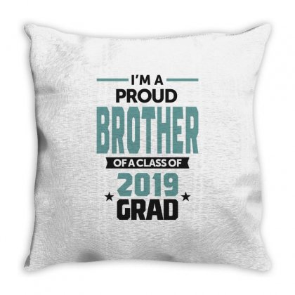 I'm A Proud Brother Of A Class Of 2019 Throw Pillow Designed By Cidolopez
