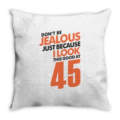Don't Be Jealous 45 Throw Pillow Designed By Cidolopez