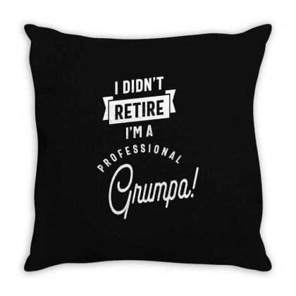 I Didn't Retire I'm A Professional Grumpa Throw Pillow Designed By Cidolopez