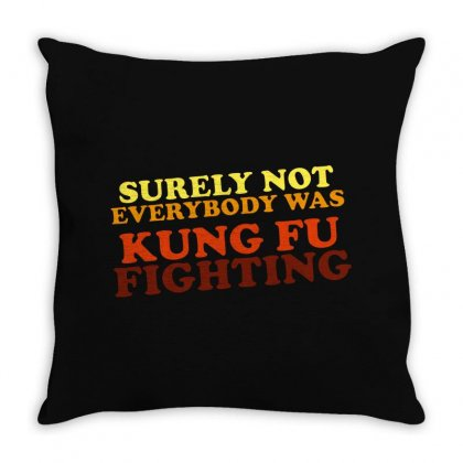 Surely Not Everybody Was Kung Fu Fighting   Colour Throw Pillow Designed By Blqs Apparel