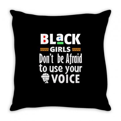 Black Girls Don't Be Afraid To Use Your Voice Throw Pillow Designed By Cogentprint