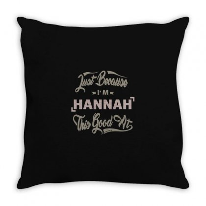 Is Your Name, Hannah? This Shirt Is For You! Throw Pillow Designed By Chris Ceconello
