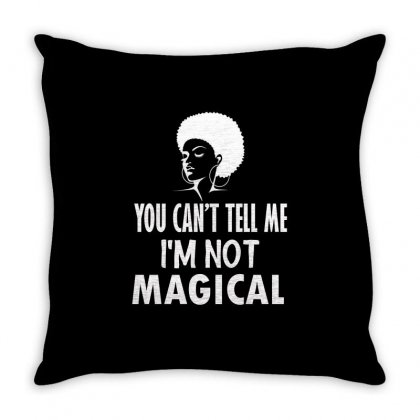 You Can't Tell Me I'm Not Magical Throw Pillow Designed By Cogentprint