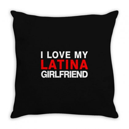 I Love My Latina Girlfriend - White Throw Pillow Designed By