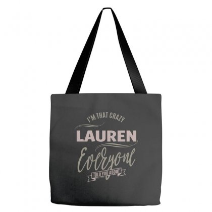 Is Your Name, Lauren? This Shirt Is For You! Tote Bags Designed By Chris Ceconello