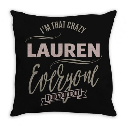 Is Your Name, Lauren? This Shirt Is For You! Throw Pillow Designed By