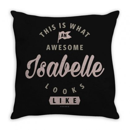 Is Your Name, Isabelle ? This Shirt Is For You! Throw Pillow Designed By