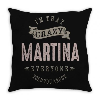 Is Your Name, Martina? This Shirt Is For You! Throw Pillow Designed By