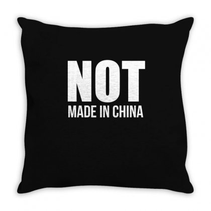 Not Made In China T Shirt Throw Pillow Designed By Hung