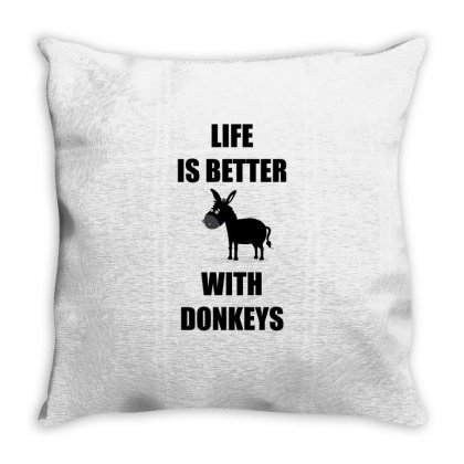 Life Is Better With Donkey Shirt Throw Pillow Designed By Hung