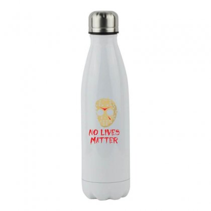 No T Lives Matter T Shirt Stainless Steel Water Bottle Designed By Hung