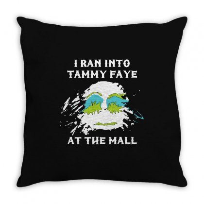 Ran Into Tammy Faye Throw Pillow Designed By