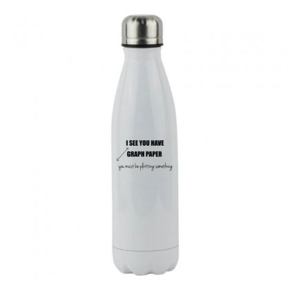 I See You Have Graph Paper Math T Shirt Stainless Steel Water Bottle Designed By Hung
