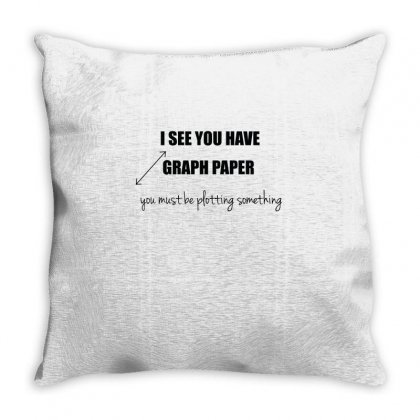 I See You Have Graph Paper Math T Shirt Throw Pillow Designed By Hung