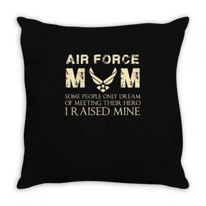 Air Force Mom T Shirt   Dream Of Meeting Their Hero Throw Pillow Designed By Hung