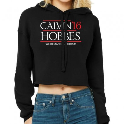 Hobbes For President We Demand Euphoria Tshirt Cropped Hoodie Designed By Hung