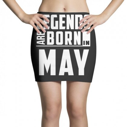 Legends Are Born In May  Birthday Gift T Shirt Mini Skirts Designed By Hung