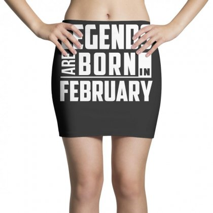 Legends Are Born In February  Birthday Gift T Shirt Mini Skirts Designed By Hung