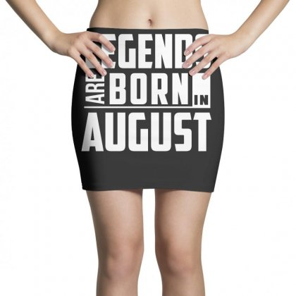 Legends Are Born In August  Birthday Gift T Shirt Mini Skirts Designed By Hung