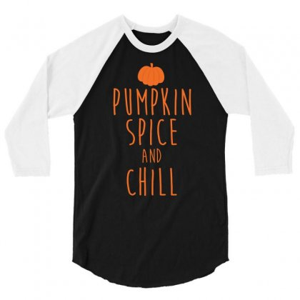 Pumpkin Spice And Chill T Shirt 3/4 Sleeve Shirt Designed By Hung