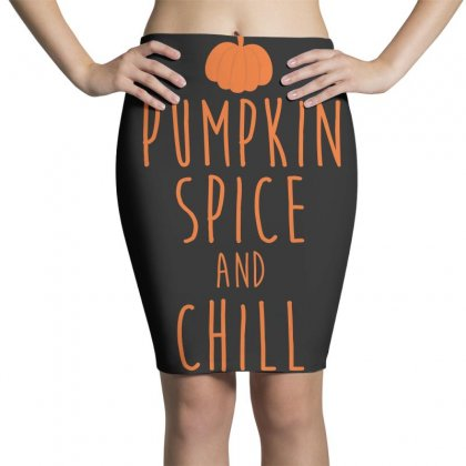 Pumpkin Spice And Chill T Shirt Pencil Skirts Designed By Hung