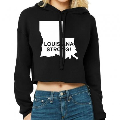 Louisiana Strong T Shirt Cropped Hoodie Designed By Hung