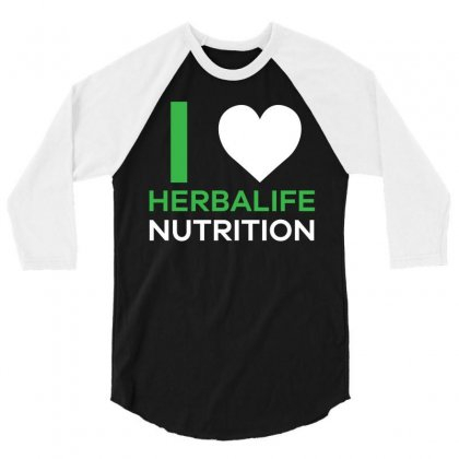 I Love Herbalife Nutrition T Shirt 3/4 Sleeve Shirt Designed By Hung