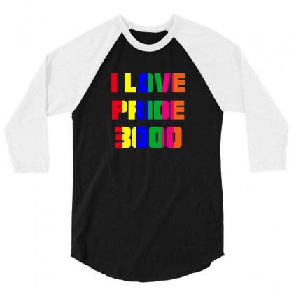 I Love Pride 3000 3/4 Sleeve Shirt Designed By