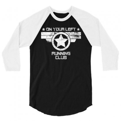 On Your Left Runnig Club For Dark 3/4 Sleeve Shirt Designed By
