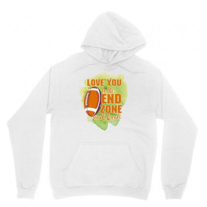 Love You To The End Zone And Back Unisex Hoodie Designed By