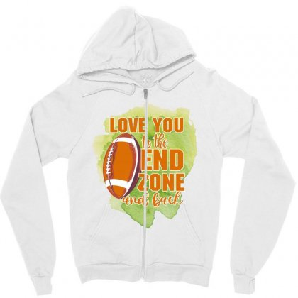 Love You To The End Zone And Back Zipper Hoodie Designed By