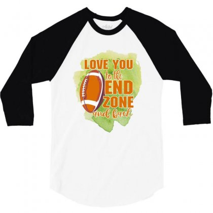 Love You To The End Zone And Back 3/4 Sleeve Shirt Designed By