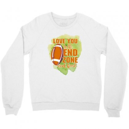 Love You To The End Zone And Back Crewneck Sweatshirt Designed By