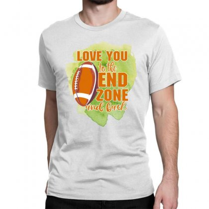 Love You To The End Zone And Back Classic T-shirt Designed By