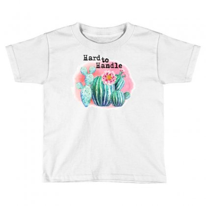 Hard To Handle Toddler T-shirt Designed By