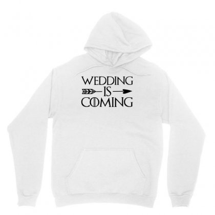 Wedding Is Coming For Light Unisex Hoodie Designed By