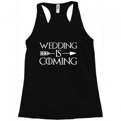 Wedding Is Coming For Dark Racerback Tank Designed By