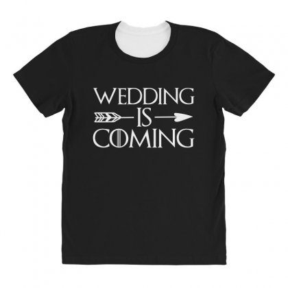 Wedding Is Coming For Dark All Over Women's T-shirt Designed By