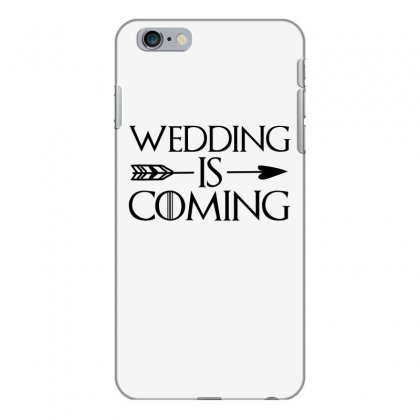 Wedding Is Coming For Light Iphone 6 Plus/6s Plus Case Designed By