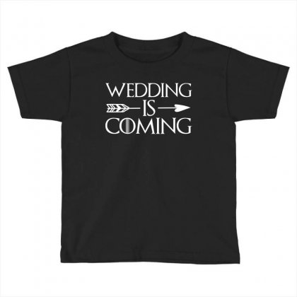 Wedding Is Coming For Dark Toddler T-shirt Designed By