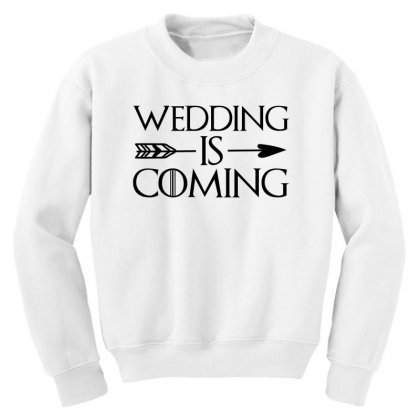 Wedding Is Coming For Light Youth Sweatshirt Designed By