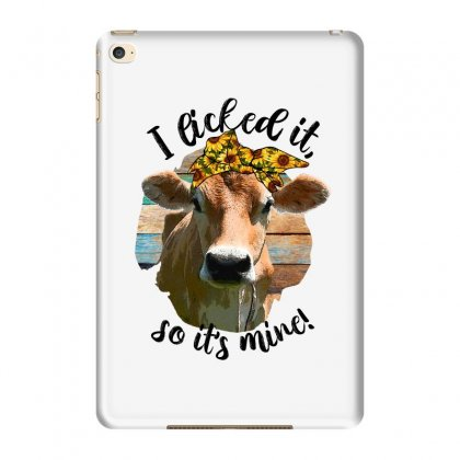 I Licked It So It's Mine For Light Ipad Mini 4 Case Designed By