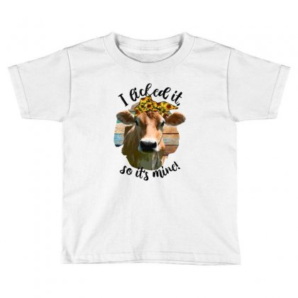 I Licked It So It's Mine For Light Toddler T-shirt Designed By