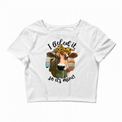 I Licked It So It's Mine For Light Crop Top Designed By