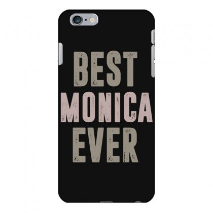 Is Your Name, Monica? This Shirt Is For You! Iphone 6 Plus/6s Plus Case Designed By