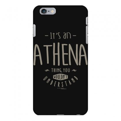 Is Your Name, Athena. This Shirt Is For You! Iphone 6 Plus/6s Plus Case Designed By