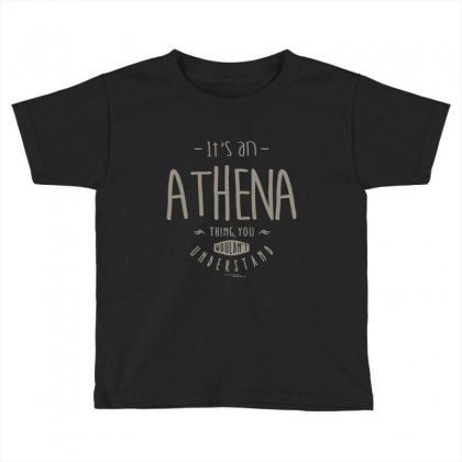 Is Your Name, Athena. This Shirt Is For You! Toddler T-shirt Designed By