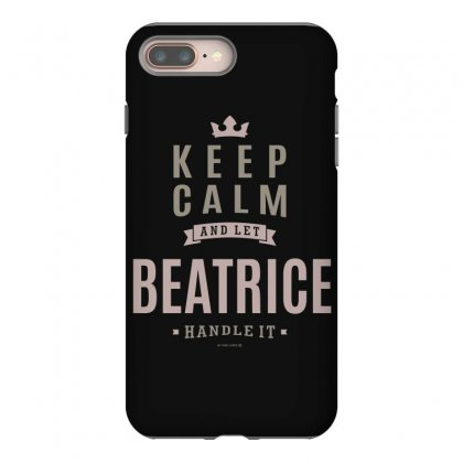 Is Your Name, Beatrice This Shirt Is For You! Iphone 8 Plus Case Designed By