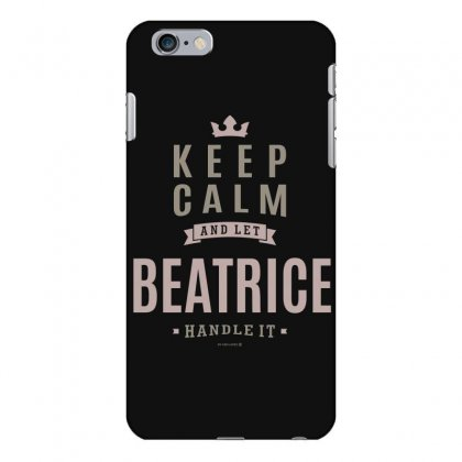 Is Your Name, Beatrice This Shirt Is For You! Iphone 6 Plus/6s Plus Case Designed By